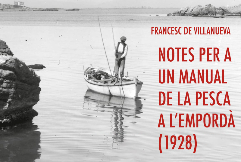 'Notes per a un manual de la pesca a l'Empordà', manuscrit de Francesc de Villanueva de l'any 1928.